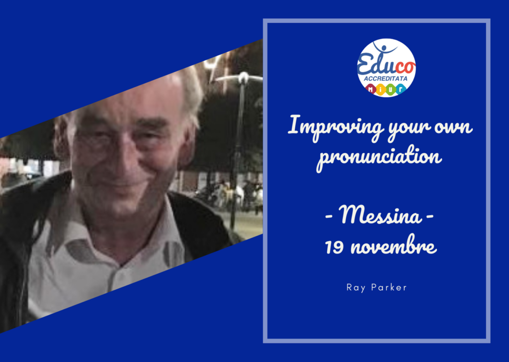 Corso Improve your own pronunciation Ray Parker Messina 2020