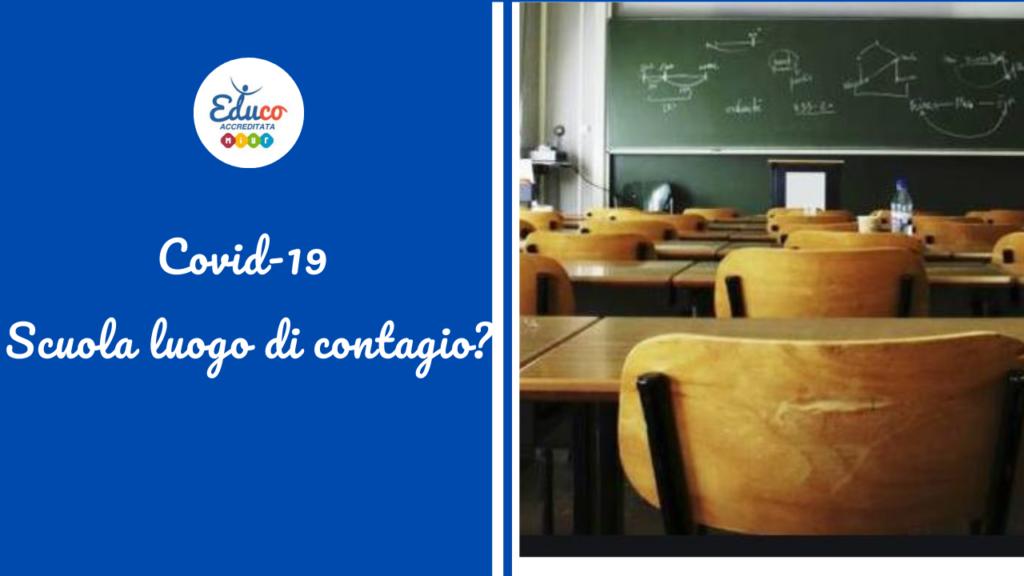covid-19 scuola come luogo di contagio