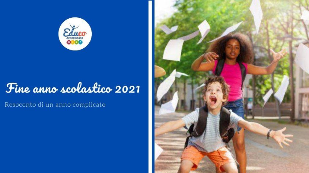 fine anno scolastico 2021 il resoconto