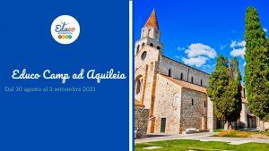 educo camp ad aquileia in Friuli