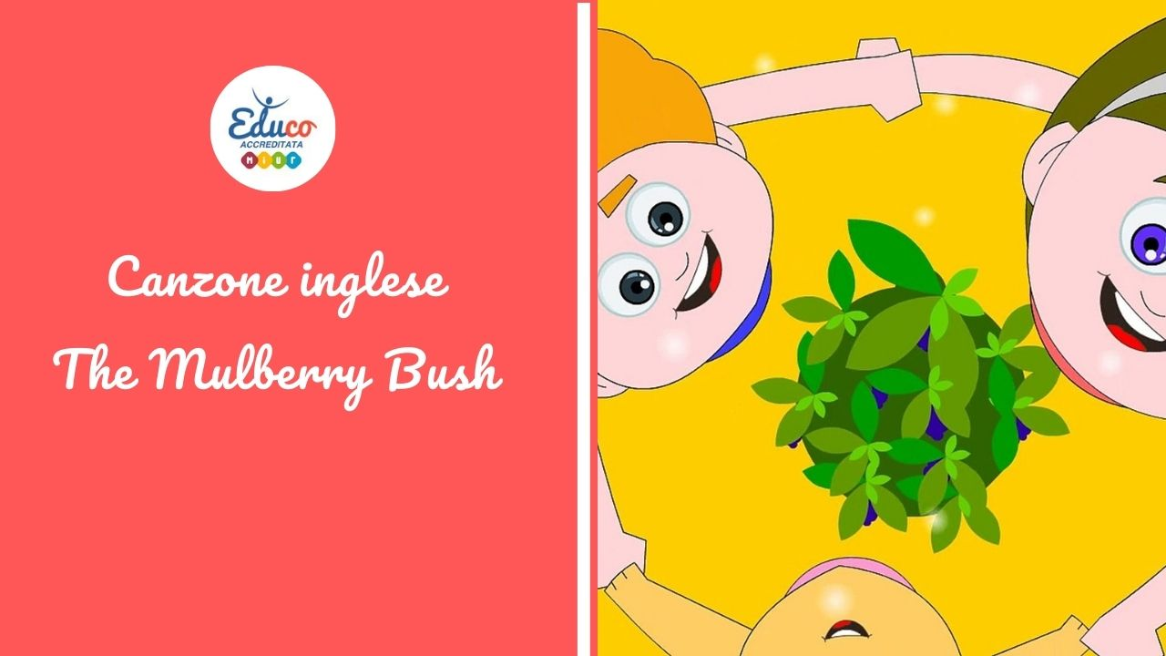 canzone inglese per bambini The Mulberry Bush