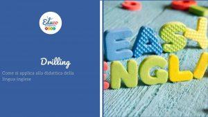 drilling come si applica all'apprendimento della lingua