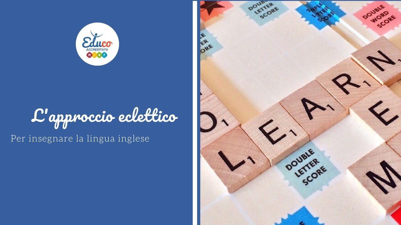 L'approccio eclettico per insegnare l'inglese