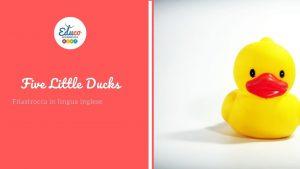 Five litte ducks filastrocca